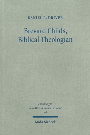 Brevard Childs, Biblical Theologian (2010)